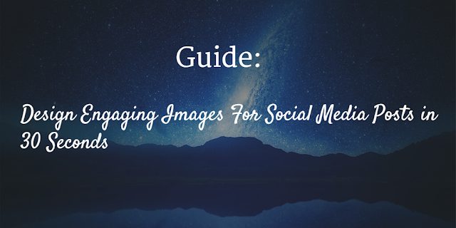 Design Engaging Images For Social Media Posts in 30 Seconds