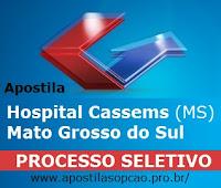 Apostila CASSEMS Hospital de Campo Grande (MS) todos os cargos.