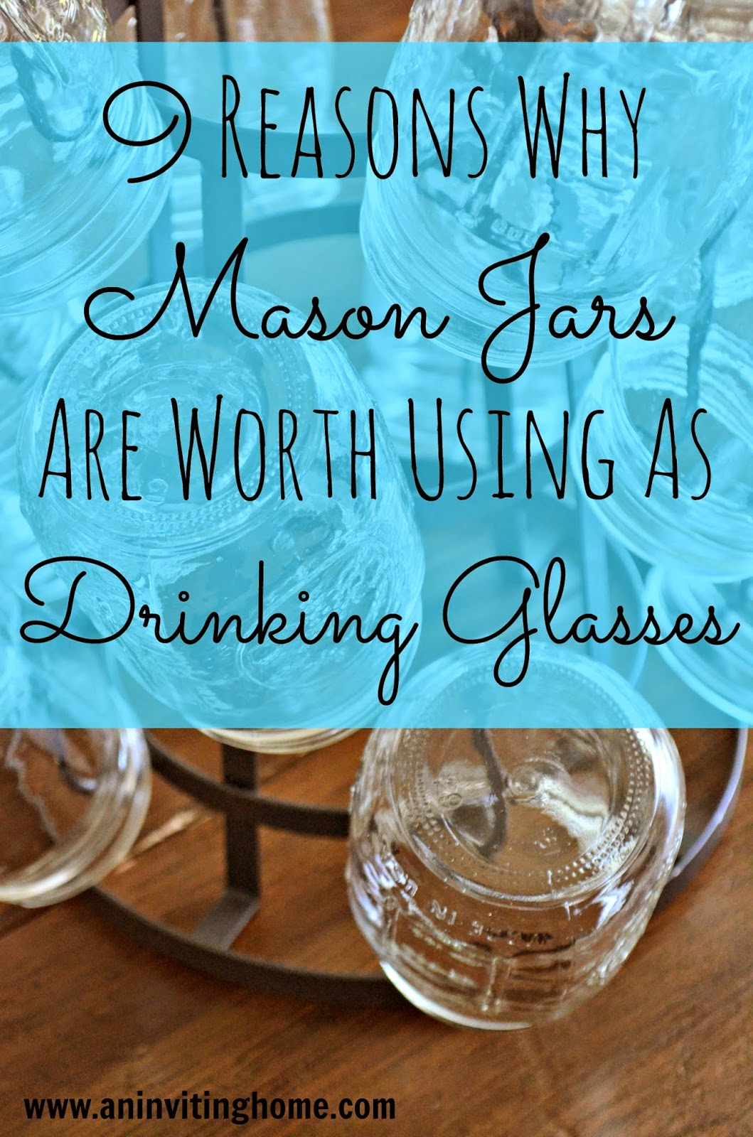 9 reasons why mason jars are worth using as drinking glasses