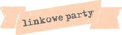 LINKOWE PARTY - Wasze projekty w sierpniu