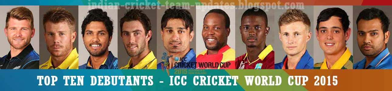 TOP-TEN-DEBUTANTS-ICC-CRICKET-WORLD-CUP-2015