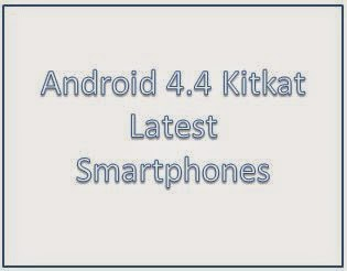 Android 4.4 kitkat latest smartphones