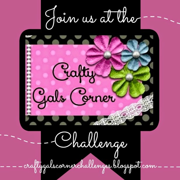 http://craftygalscornerchallenges.blogspot.com/