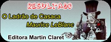 Resultado do Sorteio: O Ladrão de Casaca por Maurice Leblanc