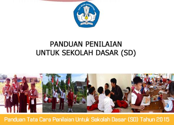Panduan Tata Cara Penilaian Untuk Sekolah Dasar (SD) Tahun 2015