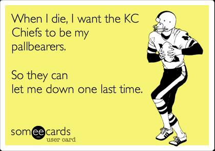 when I die, I want the KC Chiefs to be my pallbearers. #KCChiehs #ChiefsHaters #tauntschiefs #pallbearers #nflfunny #nfl