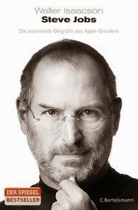 Walter Isaacson  - Steve Jobs: Die autorisierte Biografie des Apple-Gründers