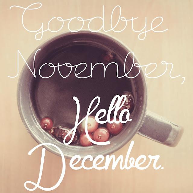 Goodbye November, Hello December.