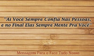 Mensagem Para o Facebook em Madeira Sempre Tudo Nosso