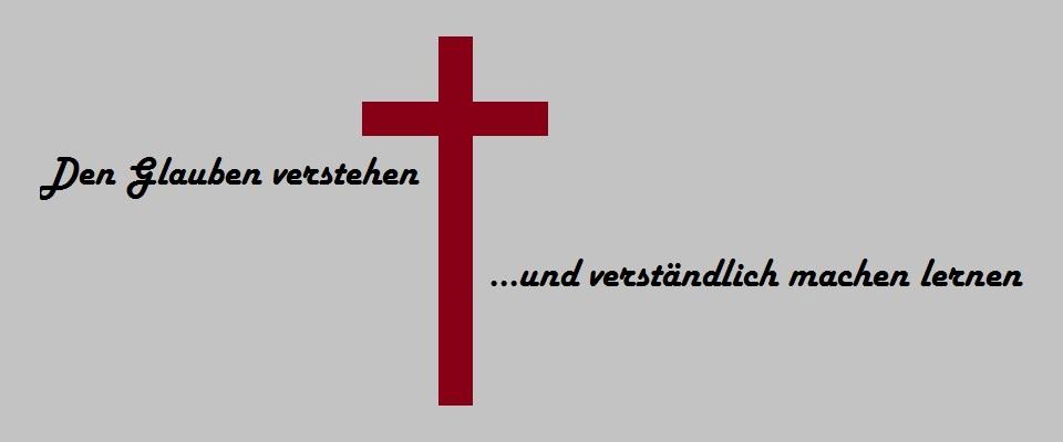 Den Glauben verstehen