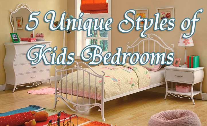5 Unique Styles of kids Bedrooms