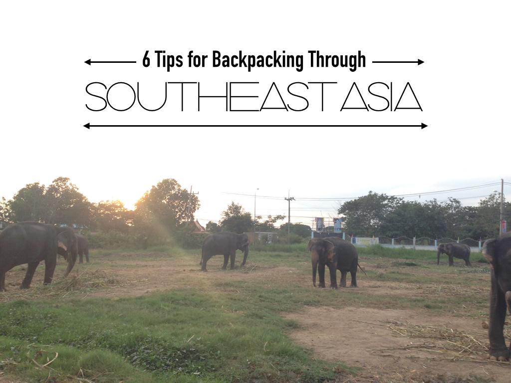 FEST: 6 Tips for Backpacking Through Southeast Asia