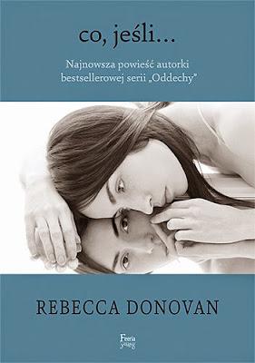 Przedpremierowo: Rebecca Donovan - Co, jeśli...