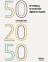 """Informe """"50 estrategias para 2050 - El trabajo y la revolución digital en España"""" de Fundación Tele"""