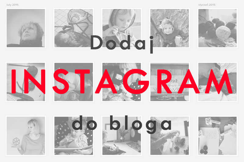 Jak dodać instagram do bloga, insta na blog