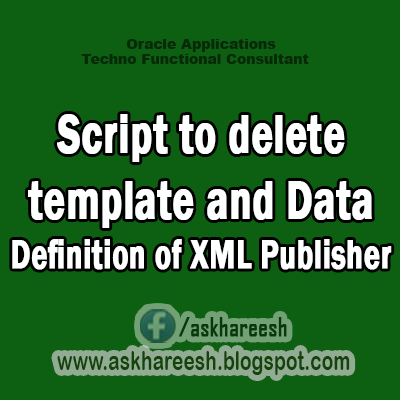 Script to delete template and Data Definition of XML Publisher