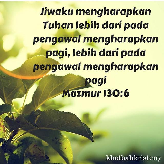 Mazmur 130:6 mengharapkan Tuhan