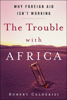 Robert Calderisi, The Trouble With Africa