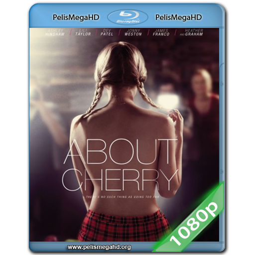 TODO SOBRE CHERRY (2012) FULL 1080P HD MKV ESPAÑOL LATINO