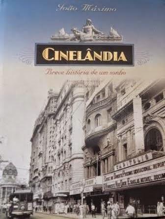 Cinelândia - Breve História de um Sonho