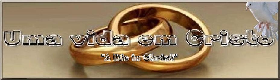 Uma vida em Cristo