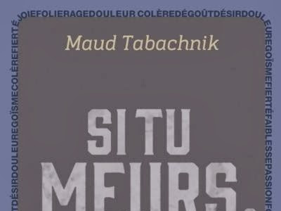 Si tu meurs, elle reviendra de Maud Tabachnik