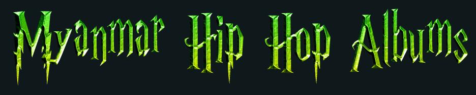 Myanmar Hip Hop Albums