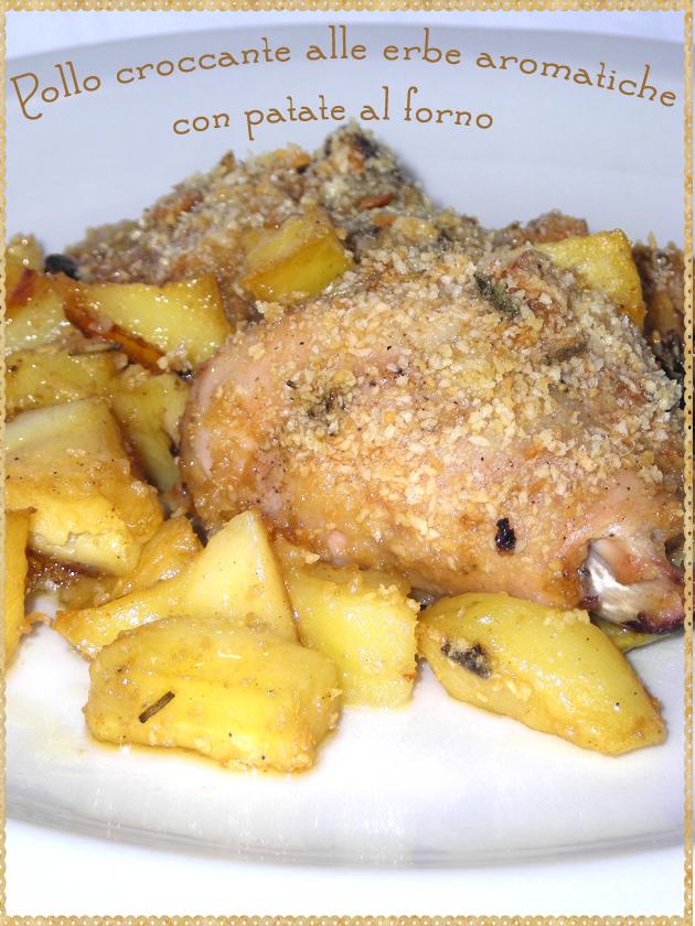 Pollo croccante alle erbe aromatiche con patate al forno