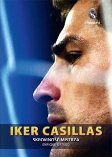 Enrique Ortego. Iker Casillas. Skromność mistrza.