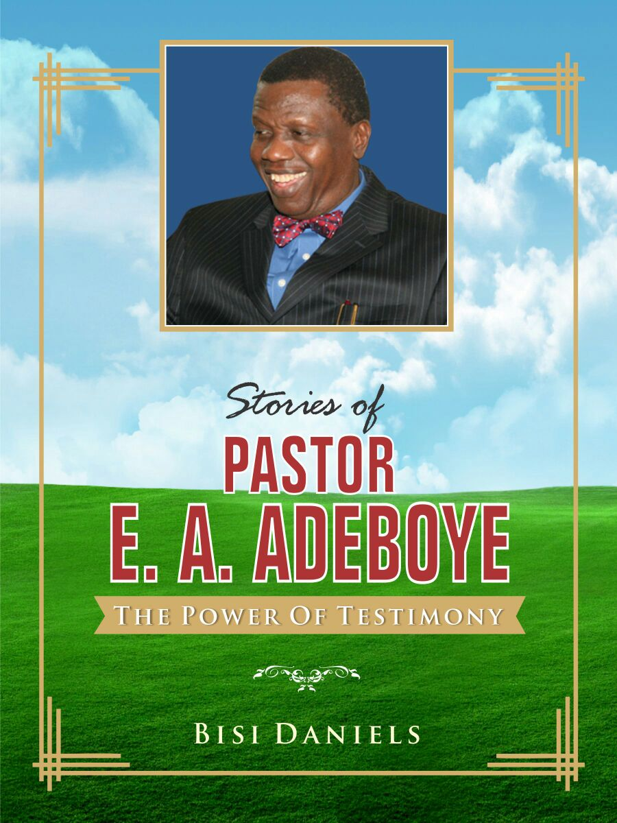 STORIES OF PASTOR E. A. ADEBOYE: