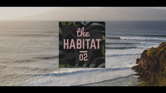 THE HABITAT EP02 HONOLUA BAY