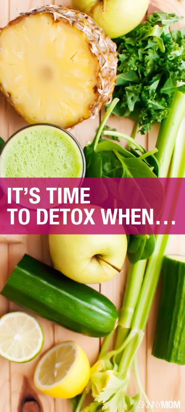 It's Time to Detox When