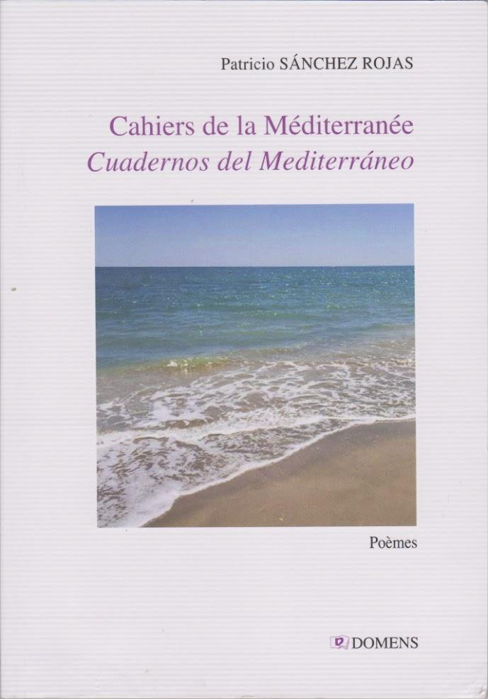 patricio SANCHEZ-ROJAS - Cahiers de la Méditerranée - Domens, 2019- France. -