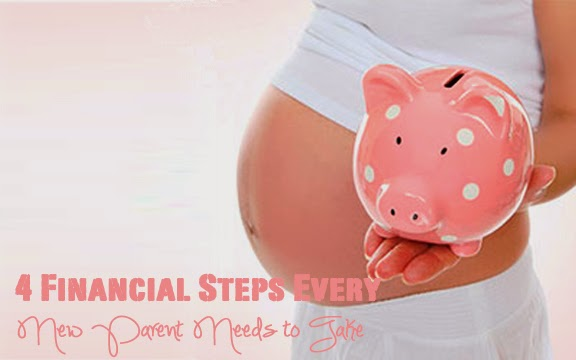 4 Financial Steps Every New Parent Needs to Take