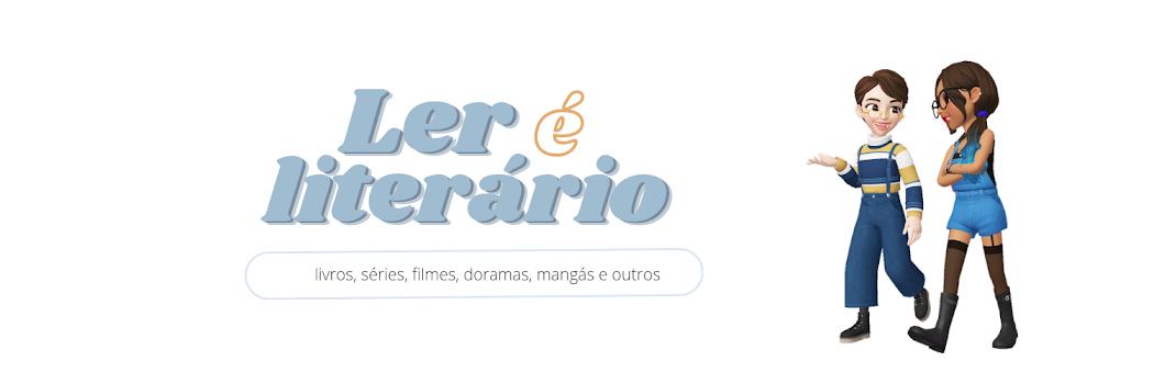 <center>Ler é Literário</center>