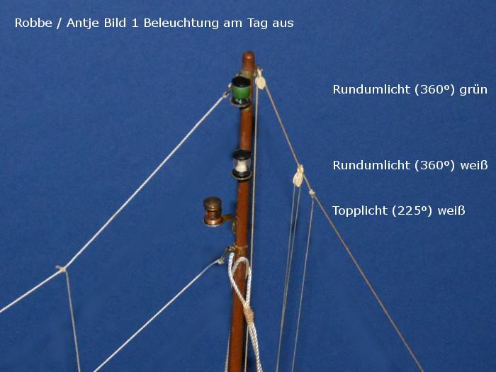 Antje von Robbe - Position der alten Beleuchtung - Topplicht und Rundumlicht - nach Bauplan - am Tag