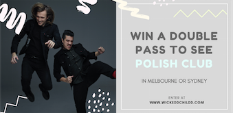 WIN A DOUBLE PASS TO SEE POLISH CLUB!