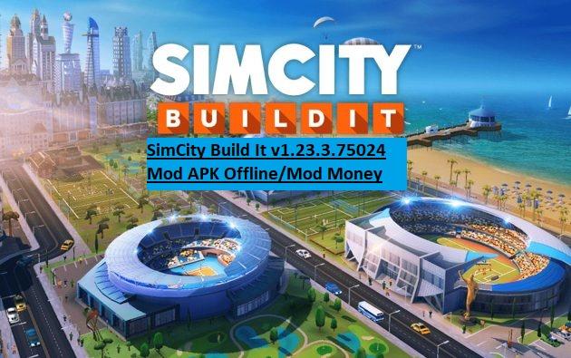 SimCity Build It v1.23.3.75024 Mod APK Offline/Mod Money