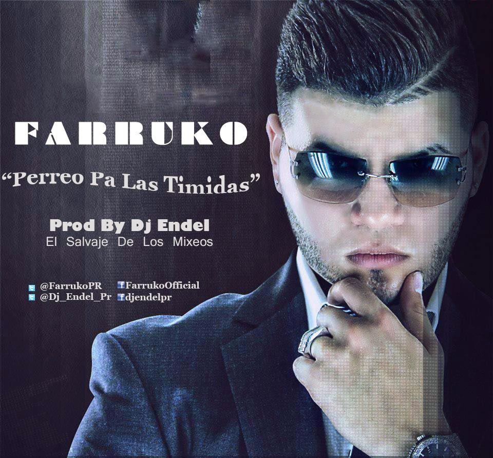 """Farruko - Perreo Pa Las Timidas (Prod By Dj Endel """"El Salvaje De Los Mixeos Vol 1"""")"""