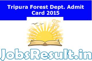 Tripura Forest Dept. Admit Card 2015