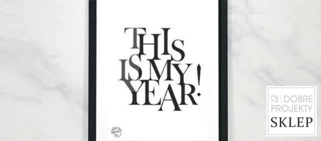 http://www.dobreprojekty-sklep.com/grafiki-napisy/100-this-is-my-year2.html