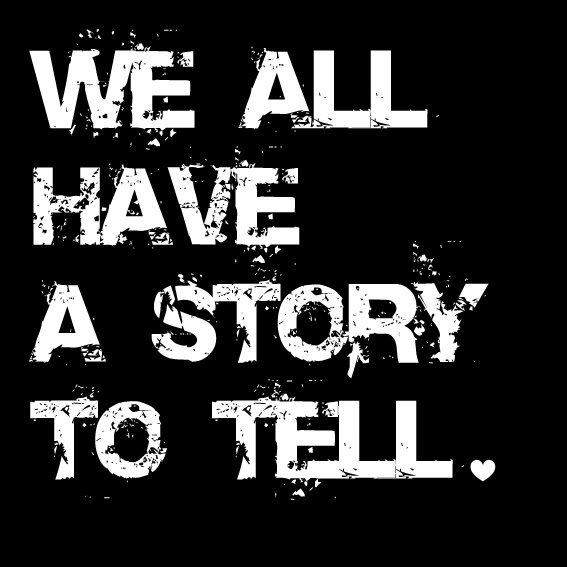 "picture of a quote ""we all have a story to tell"""