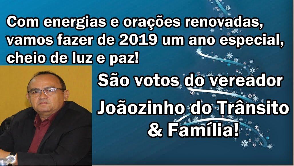 Mensagem do vereador Joãozinho do Trânsito & Família!