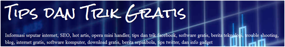 Tips dan Trik Gratis
