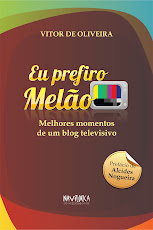 "Livro ""Eu Prefiro Melo - melhores momentos de um blog televisivo"""