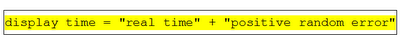 "display time = ""real time"" + ""positive random error"""