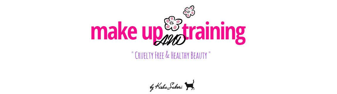 Make Up & Training! ★ Cruelty Free & Healthy Beauty ★