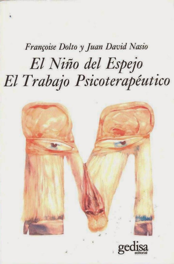 Fran oise dolto y juan david nasio 1987 el ni o del for Espejo unidireccional psicologia
