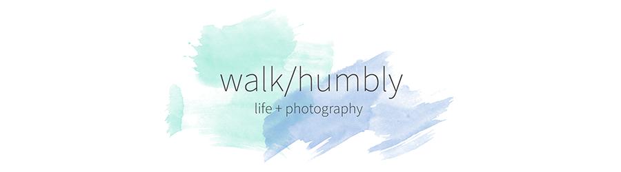 walk/humbly