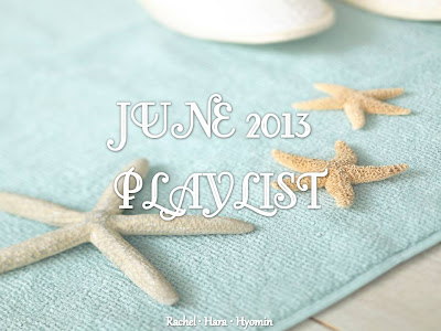 Playlist! Music of the Month: June 2013